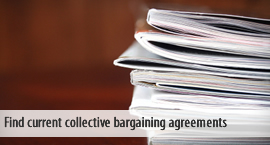 Find current collective bargaining agreements.